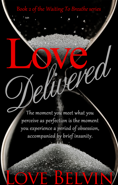 Love Belvin: Love Delivered (Waiting to Breathe Series Book 2) (1/6)